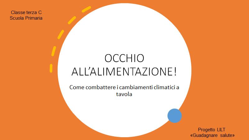 OCCHIO ALL'ALIMENTAZIONE – Progetto LILT – Classe 3C Primaria